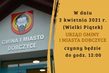 W Wielki Piątek Urząd Gminy i Miasta Dobczyce czynny do godz. 12:00