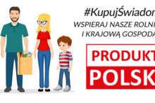 kampnia Kupuj świadomie - wspieraj Produkt polski