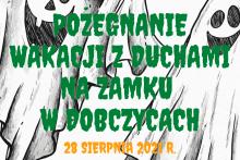 Pożegnanie wakacji z duchami na zamku w Dobczycach