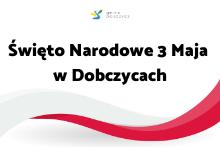 barwy narodowe i napis: Święto Narodowe 3 Maja w Dobczycach