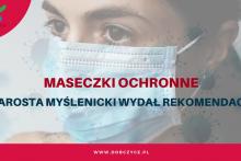Starosta Myślenicki rekomenduje noszenie maseczek ochronnych