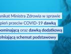 Komunikat nr 12 Ministra Zdrowia w sprawie szczepień przeciw COVID-19 dawką przypominającą oraz dawką dodatkową uzupełniającą schemat podstawowy