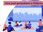 Kino pod gwiazdami w Dobczycach