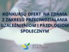 Konkursu ofert  na zdania z zakresu przeciwdziałania uzależnieniom i patologiom społecznym