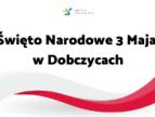 Święto Narodowe 3 Maja w Dobczycach