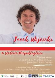 Koncert Jacka Wójcickiego z okazji jubileuszu 100-lecia niepodległości