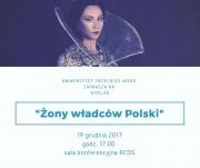 """Wykład """"Żony  władców Polski"""""""