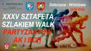 plakat - XXXV Bieg Sztafetowy Szlakiem Walk Partyzantów AK i BCH